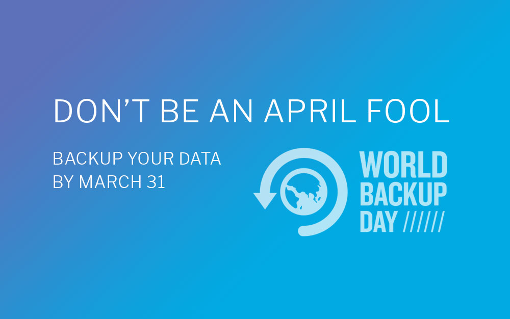World Backup Day 2018 Is Upon Us!